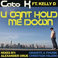 Cato K, Kelly D – U Cant Hold Me Down