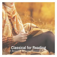 Chris Snelling, Nils Hahn, Max Arnald, Chris Mercer, Paula Kiete, Chris Snelling – Classical for Reading: 14 Beautiful Relaxing Classical Pieces