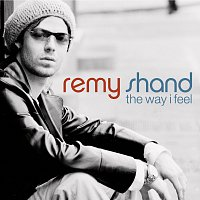 Remy Shand – The Way I Feel
