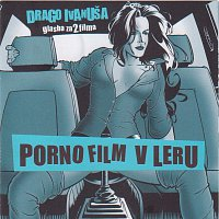 Drago Ivanuša – Porno film / V leru