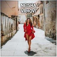Neisha – Vrhovi