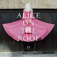 Alice on the roof – EP de malade