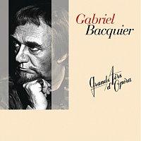Gabriel Bacquier – Grands Airs d'Opéra