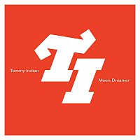 Tommy Indian – Moon Dreamer