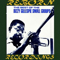Dizzy Gillespie – The Best Of The Dizzy Gillespie Small Groups (HD Remastered)