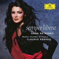 Anna Netrebko, Claudio Abbado – Anna Netrebko - Sempre libera