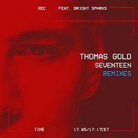 Thomas Gold, Bright Sparks – Seventeen [Remixes]