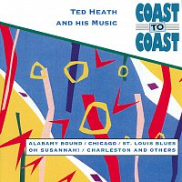 Ted Heath and his Orchestra – Coast To Coast