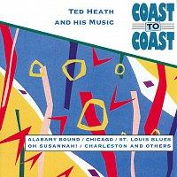 Ted Heath and his Orchestra – Coast To Coast