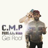 C.M.P feat. Lil Star - Gei roof