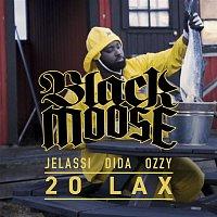 Black Moose – 20 Lax (feat. Michel Dida, Yung Fatij, Ozzy)