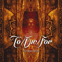 To/Die/For – Like Never Before
