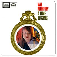 Val Murphy – A Time To Sing