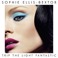 Sophie Ellis-Bextor – Trip The Light Fantastic [International Version]