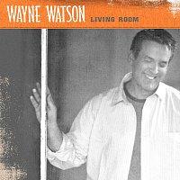 Wayne Watson – Living Room