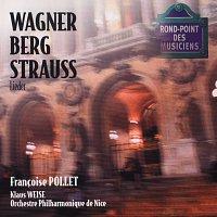 Francoise Pollet, Orchestre Philharmonique de Nice, Klaus Weise – Wagner/Berg/Strauss: Lieder