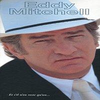 Eddy Mitchell – Et S'il N'en Reste Qu'un