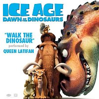 "Queen Latifah – Walk the Dinosaur [From ""Ice Age: Dawn of the Dinosaurs""]"