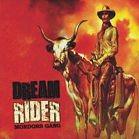 Mordors gang – Dream Rider