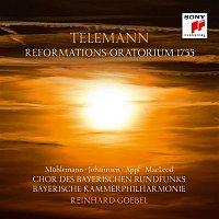 Bayerische Kammerphilharmonie, Chor des Bayerischen Rundfunks, Georg Philipp Telemann, Reinhard Goebel – Telemann: Reformations-Oratorium 1755