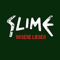 Slime – Unsere Lieder