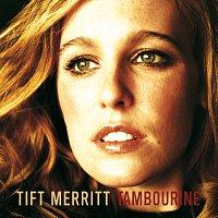 Tift Merritt – Tambourine / Bramble Rose