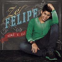 Zé Felipe – Voce e Eu