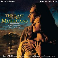 Royal Scottish National Orchestra, Joel McNeely, Trevor Jones, Randy Edelman – The Last Of The Mohicans [Original Motion Picture Score]