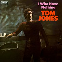 Tom Jones – I Who Have Nothing