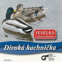 Veselka Ladislava Kubeše – Divoká kachnička