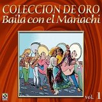 Mariachi los Cardenales de Pepe Esquivel, Mariachi Aguilas De Mexico – Colección De Oro: Baila Con El Mariachi, Vol. 1