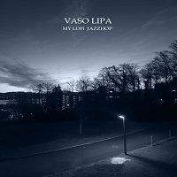 Vaso Lipa – My Lofi Jazzhop