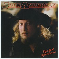 John Anderson – Eye Of A Hurricane