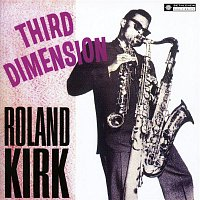 Roland Kirk – Third Dimension