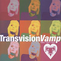 Transvision Vamp – Baby I Don't Care - The Collection