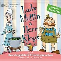 Lady Muffin & Herr Klops – 03: Das eingebildete Prinzessbohnchen