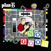 Plan B – No Good