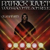 Patrick Juvet – Patrick Juvet vous raconte son reve - Olympia 1973 [Live]