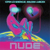 Nude – Vzpon LCD generacije: Analogna ljubezen
