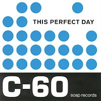 This Perfect Day – C-60