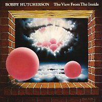 Bobby Hutcherson – The View From The Inside