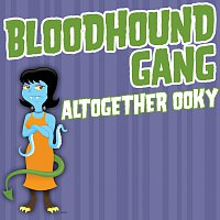 Bloodhound Gang – Altogether Ooky [Clean Version]
