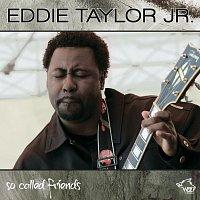 Eddie Taylor Jr. – So Called Friends