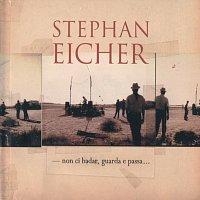 Stephan Eicher – Non Ci Badar, Guarda E Passa...