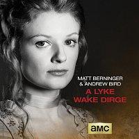 Matt Berninger, Andrew Bird – A Lyke Wake Dirge