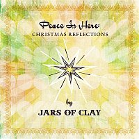 Jars Of Clay – Peace Is Here: Christmas Reflections by Jars Of Clay