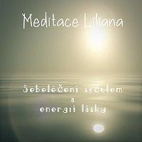 Meditace Liliana – Sebeléčení světlem a energií lásky
