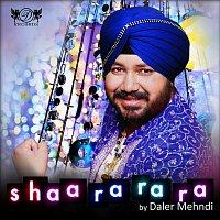 Daler Mehndi – Shaa Ra Ra Ra