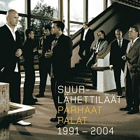 Suurlahettilaat – Parhaat Palat Vuosilta 1991-2004