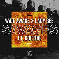 WiDE AWAKE & Lady Bee, Doctor – Savages (feat. Doctor)
